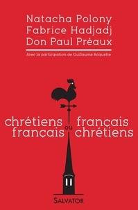 Natacha Polony et Fabrice Hadjadj - Chrétiens français ou Français chrétiens.