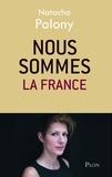Natacha Polony - Nous sommes la France.