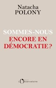 Natacha Polony - Sommes-nous encore en démocratie ?.