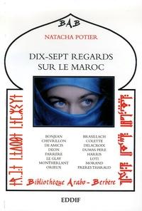 Natacha Potier - Dix-sept regards sur le Maroc.