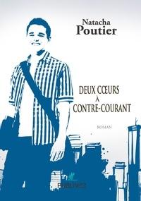 Ebook à télécharger gratuitement en pdf Deux coeurs à contre-courant par Natacha Poutier PDF FB2 RTF (Litterature Francaise) 9782378240448