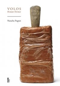 Natacha Pugnet - Volos - Hubert Duprat.
