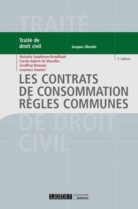 Natacha Sauphanor-Brouillaud et Carole Aubert de Vincelles - Les contrats de consommation - Règles communes.