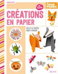 Natacha Seret et Dominique Santrot - Créations en papier - Plus de 50 modèles faciles à réaliser.