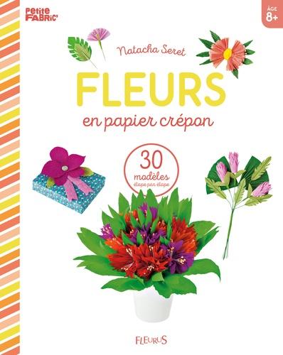Fleurs En Papier Crepon Natacha Seret Decitre 9782215137931 Livre