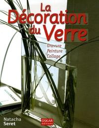 Natacha Seret - La Décoration du Verre - Gravure Peinture Collage.