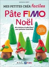 Natacha Seret - Pâte fimo Noël - 60 créations en pâte Fimo pour patienter avant Noël.