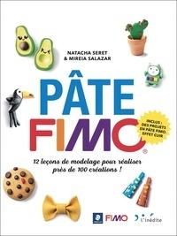 Natacha Seret et Mireia Salazar - Pâte fimo - 12 leçons de modelage pour réaliser près de 100 créations !.