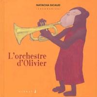 Natacha Sicaud - L'orchestre d'Olivier.