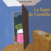 Natacha Sicaud - La fugue de Cornélia.