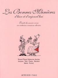 Natacha Sicaud et Gabrielle Piquet - Les Bonnes Manières d'hier et d'aujourd'hui - Traité du savoir-vivre en certaines occasions choisies.
