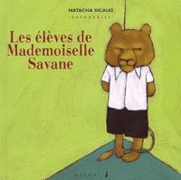 Natacha Sicaud - Les élèves de Mademoiselle Savane.