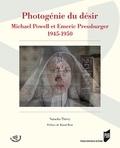 Natacha Thiéry - Photogénie du désir - Michael Powell et Emeric Pressburger 1945-1950.