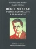 Natacha Vas-Deyres et Olivier Messac - Régis Messac - Un écrivain-journaliste à re-connaître.