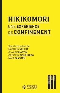 Natacha Vellut et Claude Martin - Hikikomori - Une expérience de confinement.