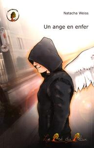 Natacha Weiss - Un ange en enfer.