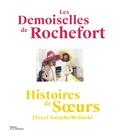 Natacha Wolinski et Elsa Wolinski - Les Demoiselles de Rochefort - Histoires de soeurs.