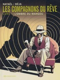 Nataël et  Béja - Les compagnons du rêve Tome 1 : L'ombre du Mangou.