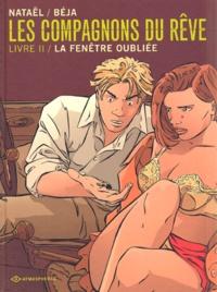 Nataël et  Béja - Les compagnons du rêve Tome 2 : La fenêtre oubliée.