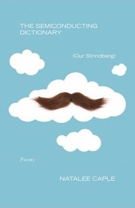 Natalee Caple et Steve Stanton - Semiconducting Dictionary (Our Strindberg), The.