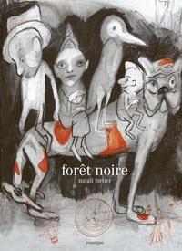 Natali Fortier - Forêt noire.