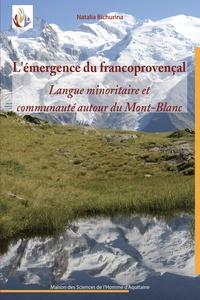 Natalia Bichurina - L'émergence du francoprovençal - Langue minoritaire et communauté autour du Mont-Blanc.