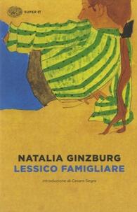 Natalia Ginzburg - Lessico famigliare.