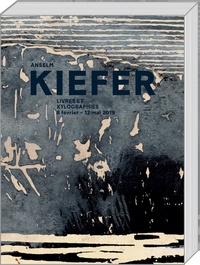 Natalia Granero et Gunnar B. Kvaran - Anselm Kiefer - Livres et xylographies.