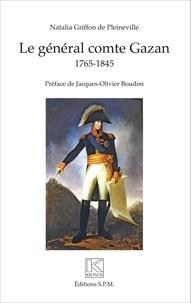 Le général comte Gazan (1765-1845) - Natalia Griffon de Pleineville |