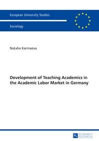 Natalia Karmaeva - Development of Teaching Academics in the Academic Labor Market in Germany.