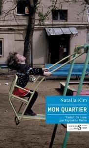 Natalia Kim - Mon quartier.