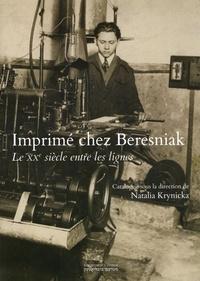 Natalia Krynicka - Imprimé chez Beresniak - Le XXe siècle entre les lignes.