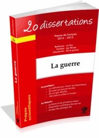 """Natalia Leclerc et Matthieu Bennet - 20 dissertations avec analyses et commentaires sur le thème """"La guerre""""."""