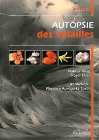 Natàlia Majo et Roser Dolz - Autopsie des volailles - Diagnostic macroscopique et méthodes de prélèvements.