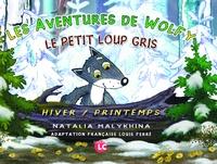 Natalia Malykhina - Les aventures de Wolfy, le petit loup gris - Hiver/Printemps.