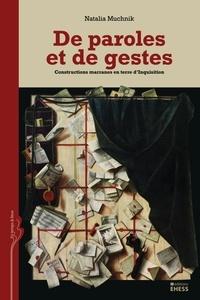 Natalia Muchnik - De paroles et de gestes - Constructions marranes en terre d'Inquisition.