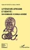 Natalia Naydenova et Salihou Camara - Littérature africaine et identité : un hommage à Chinua Achebe.