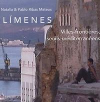 Natalia Ribas Mateos et Pablo Ribas Mateos - Limenes Villes-frontières, seuils méditerranéens - Edition multilingue Espagnol-français-catalan-anglais-italien-arabe. 1 DVD