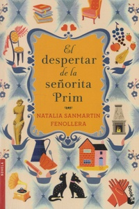 Natalia Sanmartin Fenollera - El despertar de la señorita Prim.