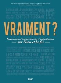 Natalia Trouiller et Jean-Michel Maldamé - Vraiment ? - Toutes les questions pertinentes et impertinentes sur Dieu et la foi.