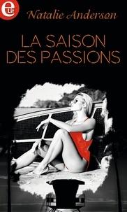 Natalie Anderson - La saison des passions.