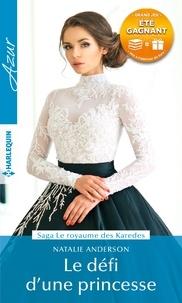Natalie Anderson - Le défi d'une princesse.