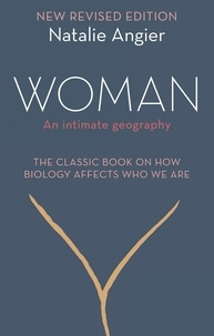 Natalie Angier - Woman - An Intimate Geography (Revised and Updated).