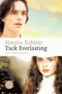 Natalie Babbitt - Tuck Everlasting. Die Unsterblichen.