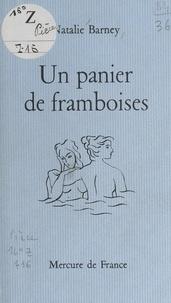 Natalie Barney et Jean Chalon - Un panier de framboises.