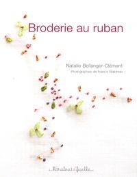 Natalie Bellanger-Clément - Broderie au ruban.