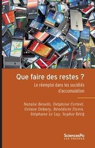 Natalie Benelli et Delphine Corteel - Que faire des restes ? - Le réemploi dans les sociétés d'accumulation.