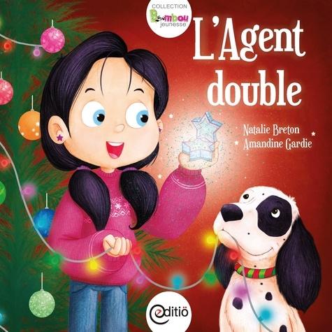 Natalie Breton et Amandine Gardie - L'Agent double - Collection BAMBOU.