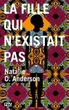 Natalie-C Anderson - La fille qui n'existait pas.