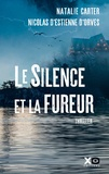 Natalie Carter et Nicolas d' Estienne d'Orves - Le silence et la fureur.